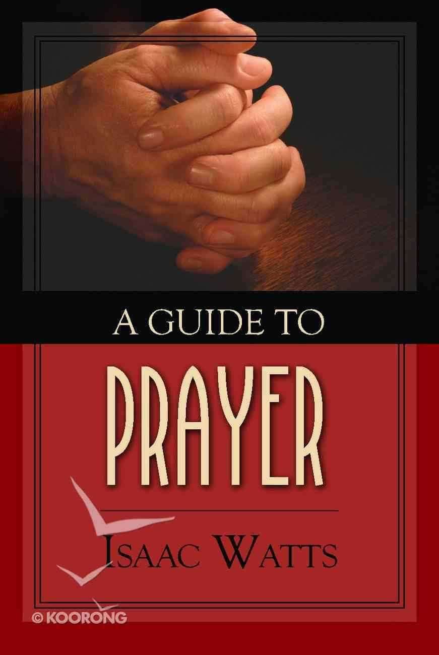 A Guide to Prayer Hardback
