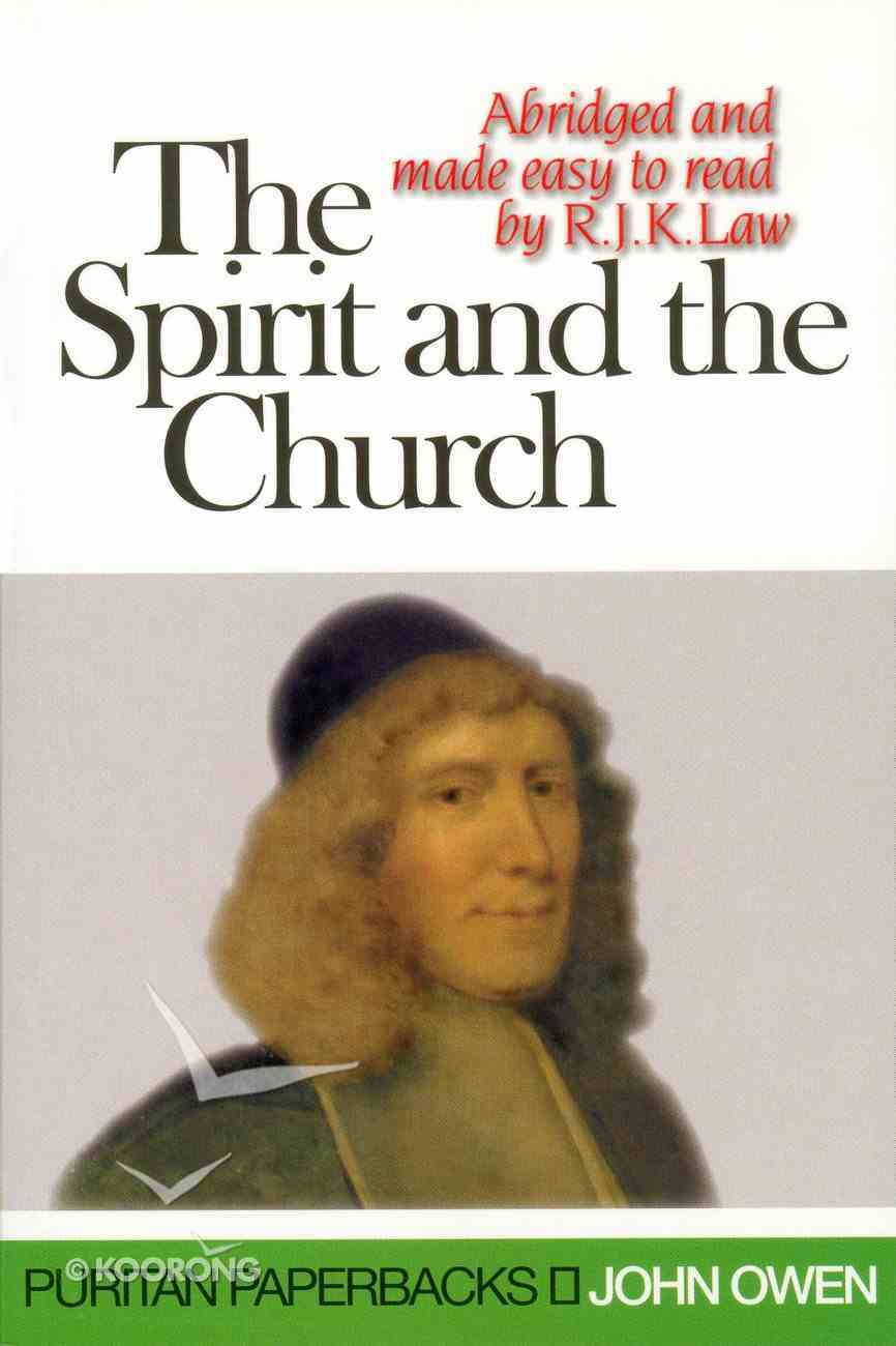 The Spirit and the Church (Puritan Paperbacks Series) Paperback