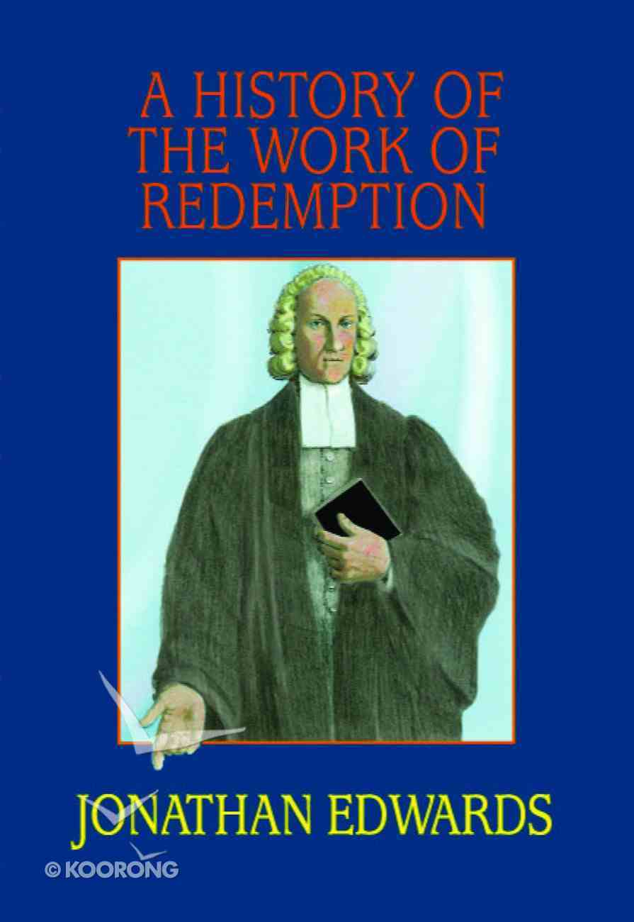A History of the Work of Redemption Hardback