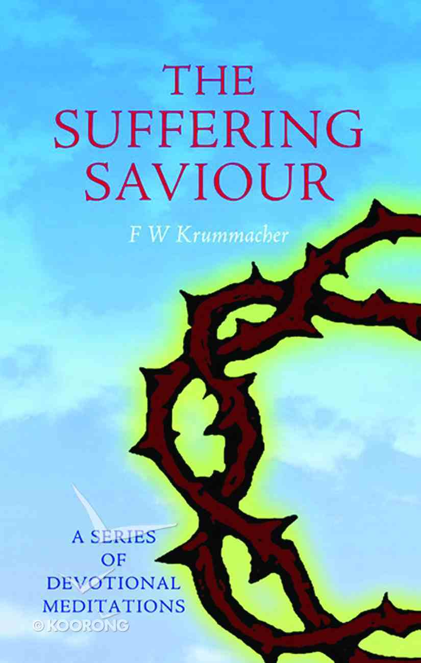 The Suffering Saviour Hardback