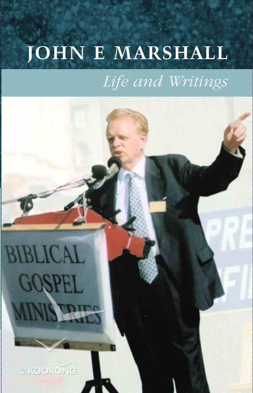 John E Marshall Life and Writings Hardback