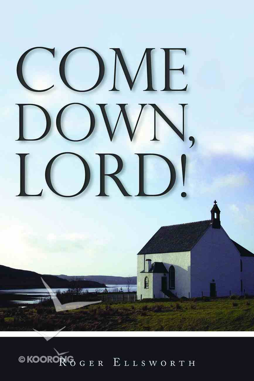 Come Down, Lord! Paperback