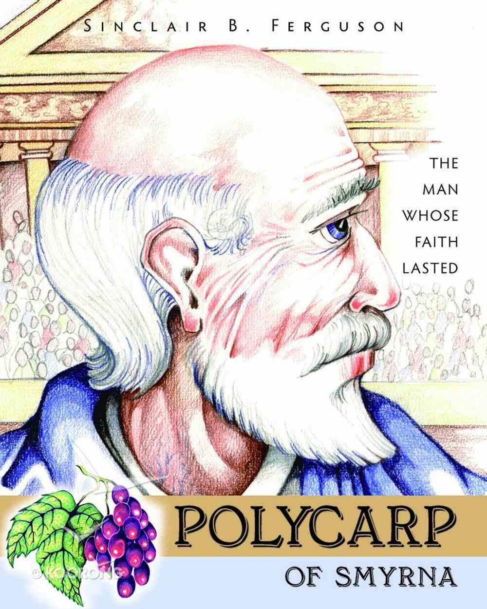 Polycarp of Smyrna (Heroes Of The Faith Series) Hardback