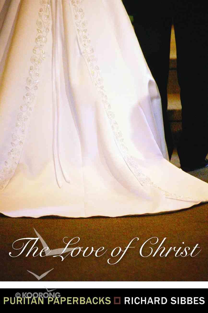 The Love of Christ (Puritan Paperbacks Series) Paperback