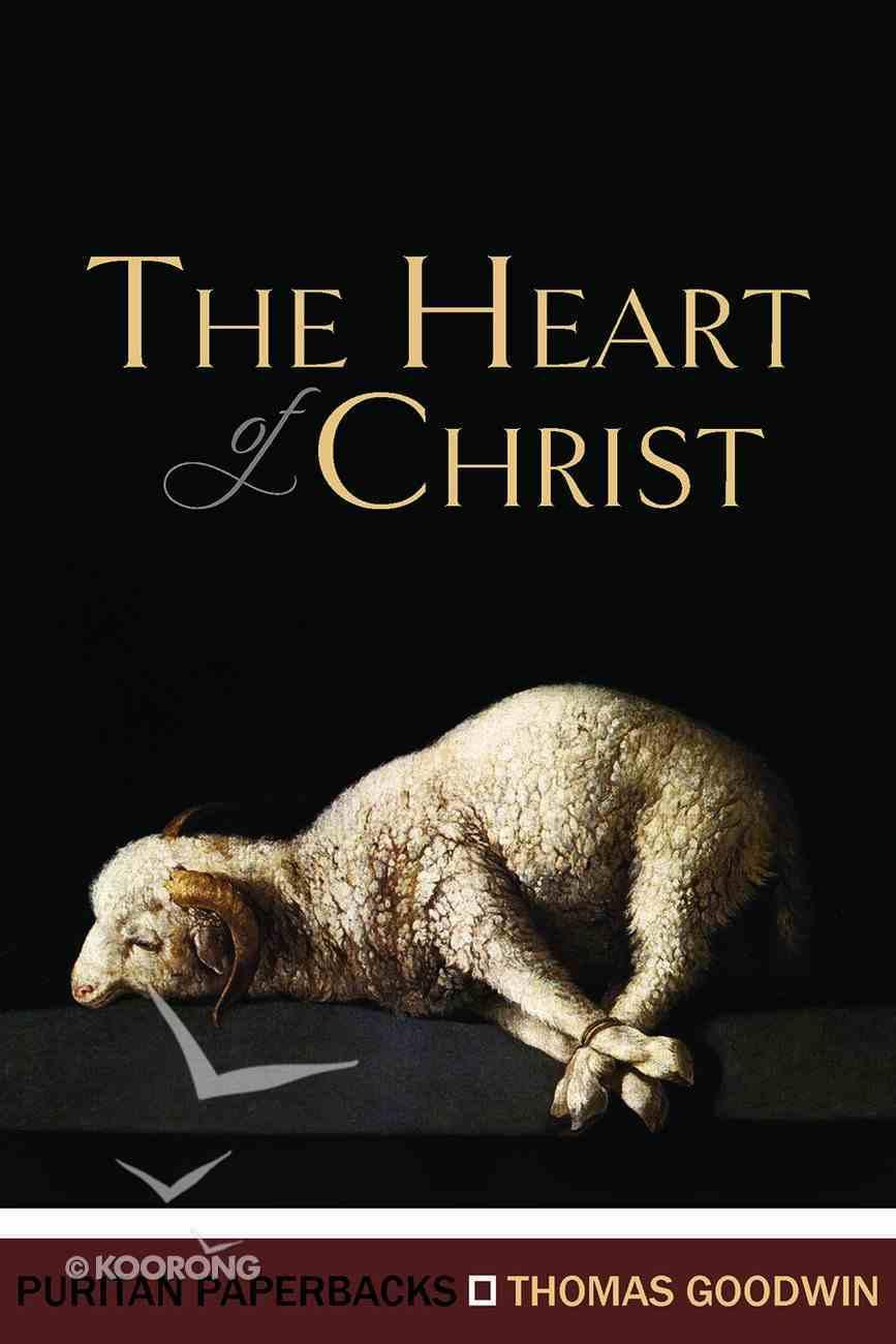 The Heart of Christ (Puritan Paperbacks Series) Paperback