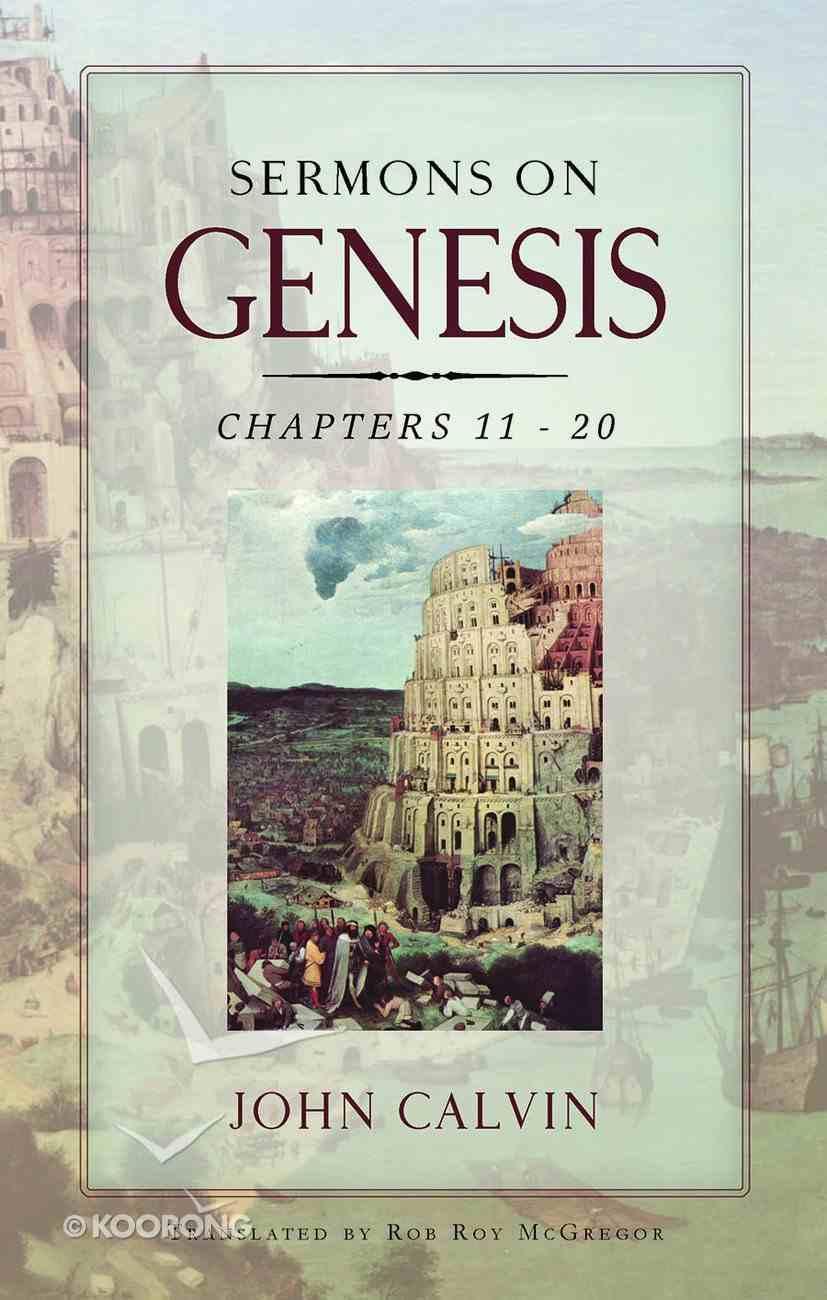 Sermons on Genesis Chapters 11-20 Hardback