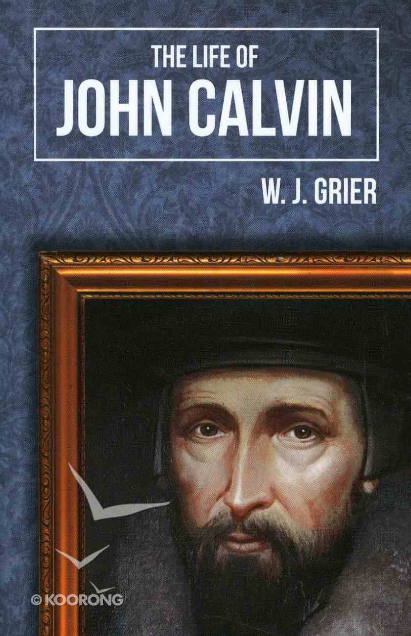 The Life of John Calvin Paperback