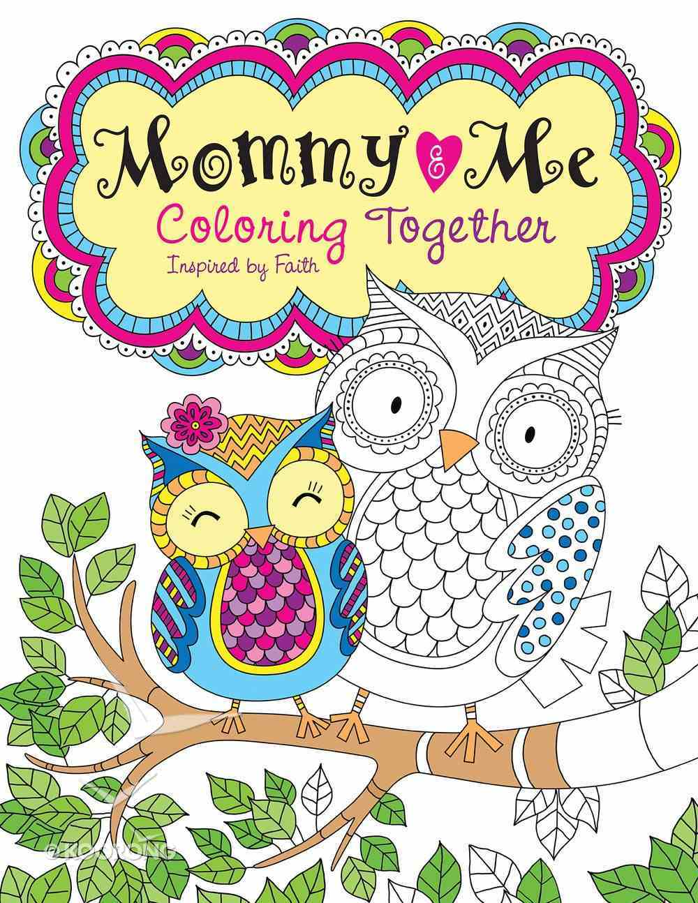 Mommy and Me Coloring Together (Adult Coloring Books Series) Paperback
