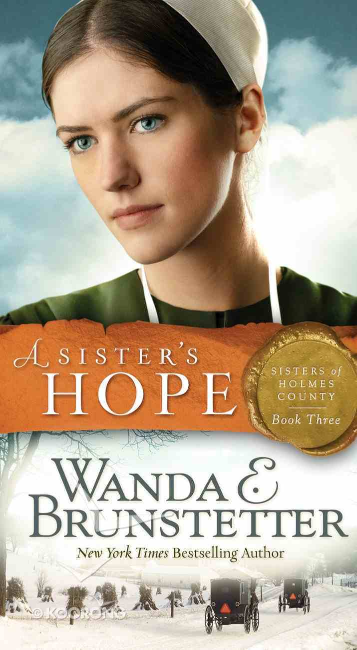 A Sister's Hope (#03 in Sisters Of Holmes County Series) Mass Market