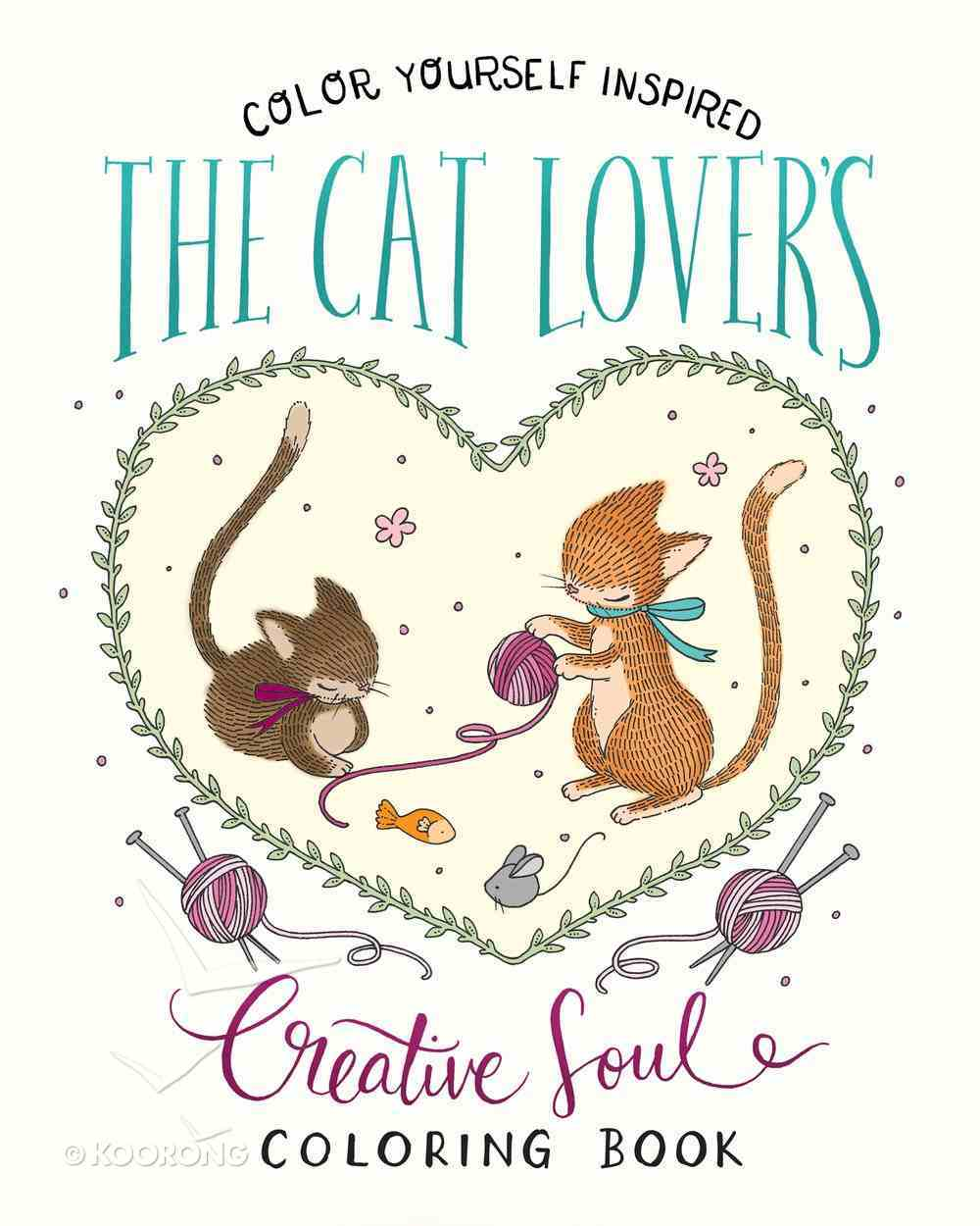 The Cat Lover's Creative Soul (Adult Coloring Books Series) Paperback