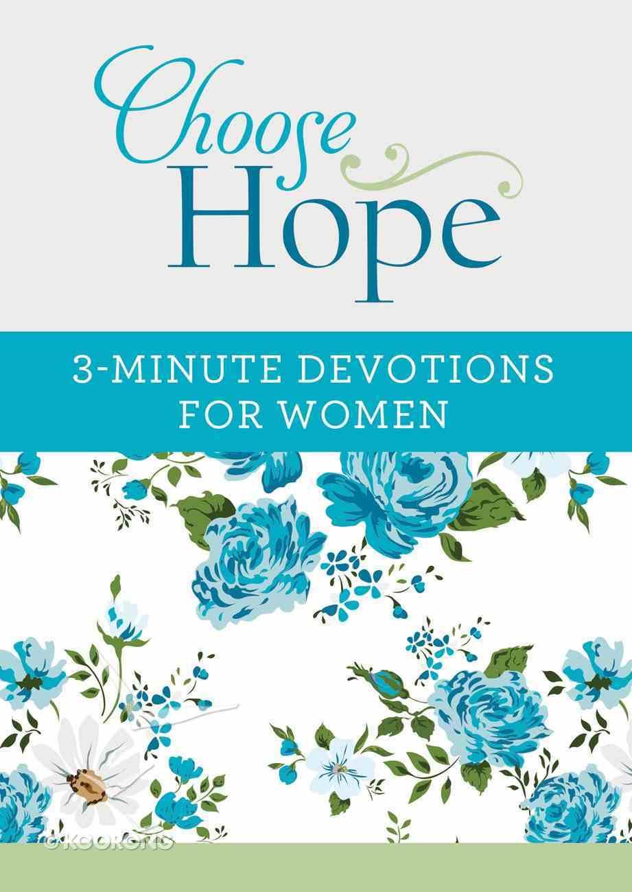Choose Hope: 3-Minute Devotions For Women Paperback