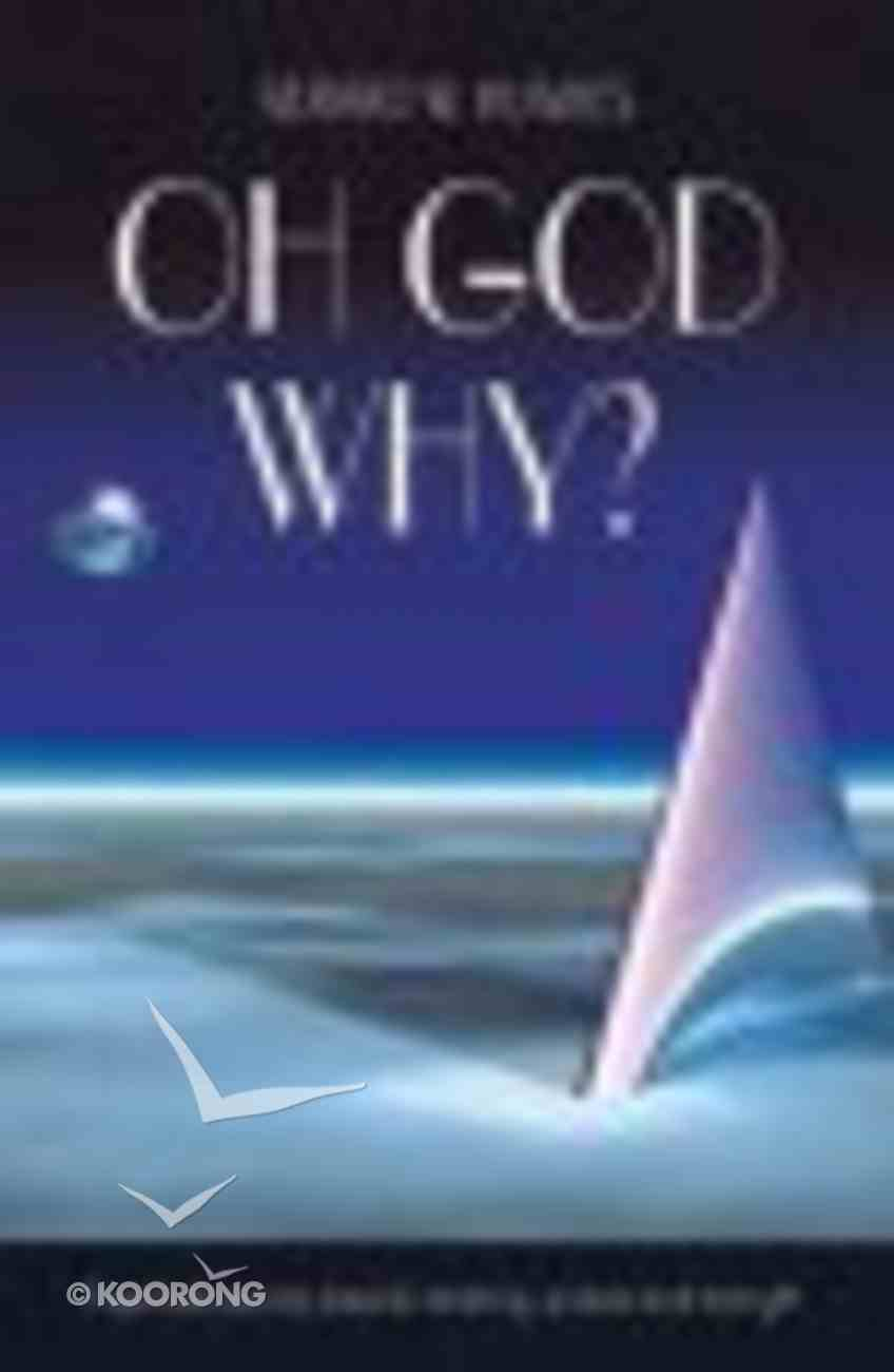 Oh God, Why? (New Edition) Paperback