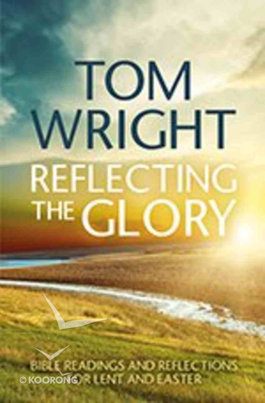 Reflecting the Glory (Reissue) Paperback