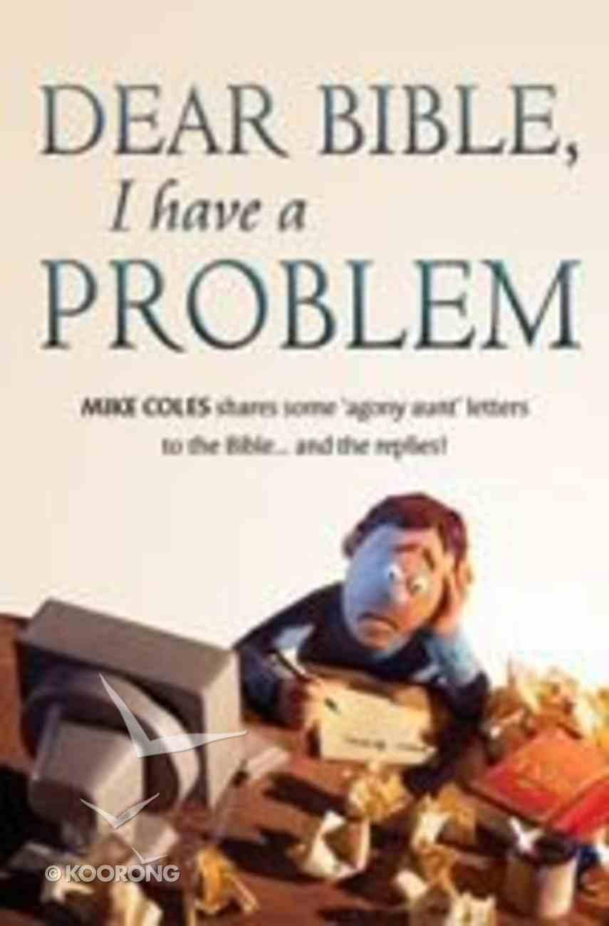 Dear Bible, I Have a Problem Paperback