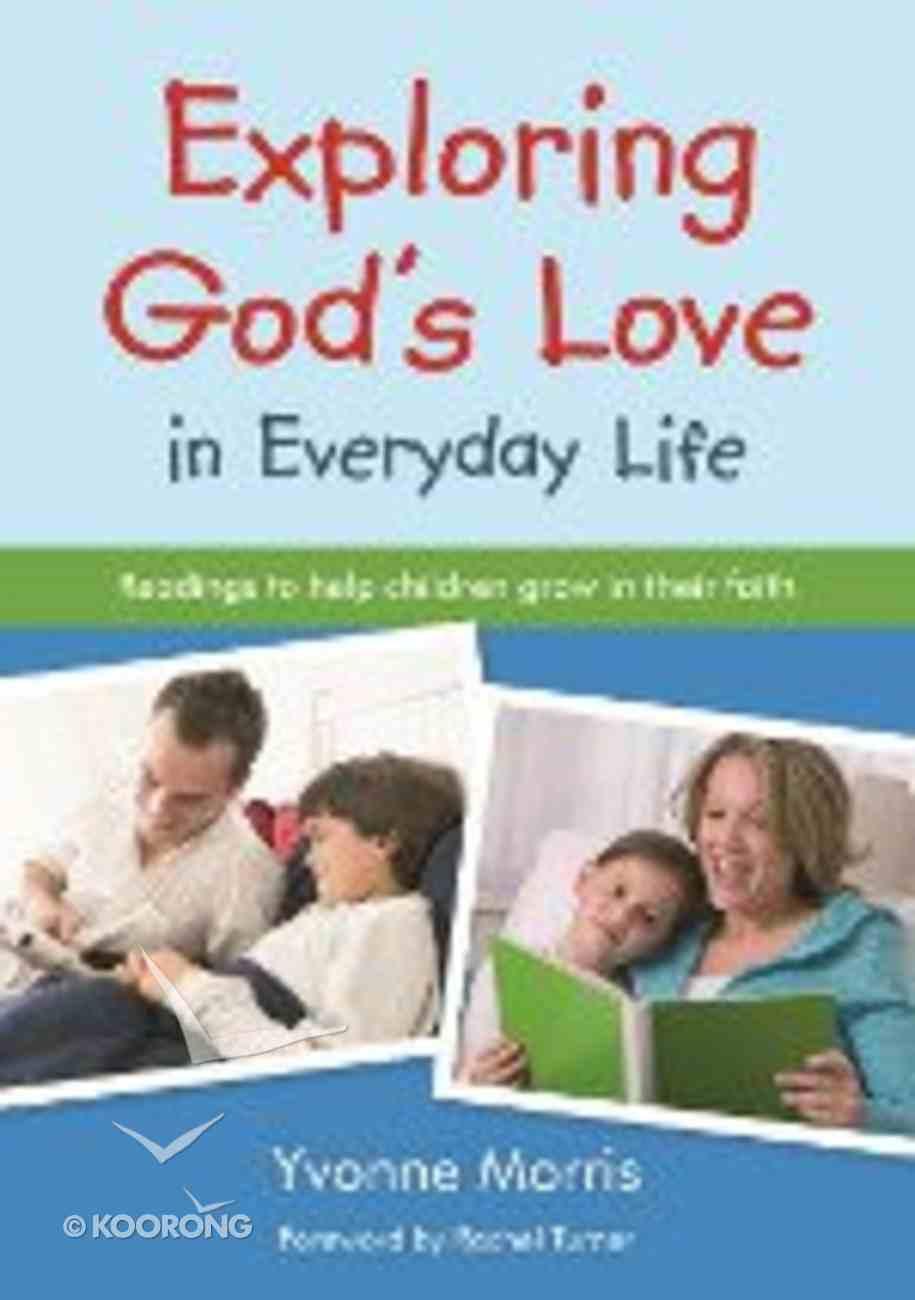 Exploring God's Love in Everyday Life Paperback