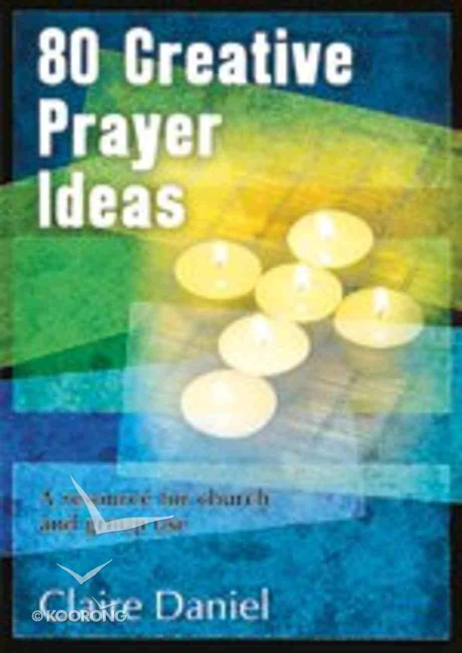 80 Creative Prayer Ideas Paperback