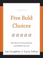 Five Bold Choices image