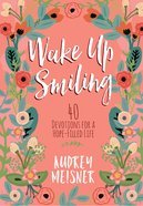 Wake Up Smiling: The Beauty Of A Surrendered Life image