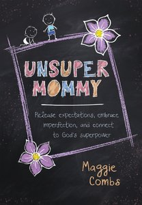 Product: Unsupermommy: Embracing Imperfection And Connecting To God's Superpower Image