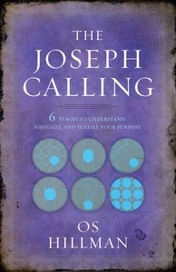 Product: Joseph Calling, The: 6 Stages To Understand, Navigate And Fulfill Your Purpose Image