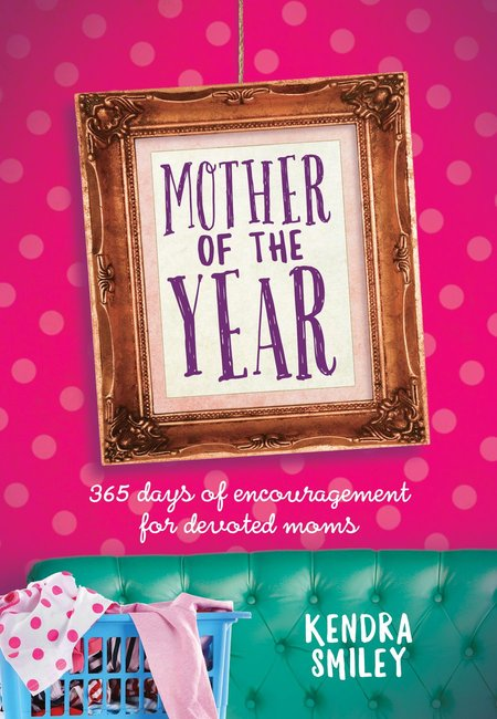 Product: Mother Of The Year: 365 Days Of Encouragement For Devoted Mums Image