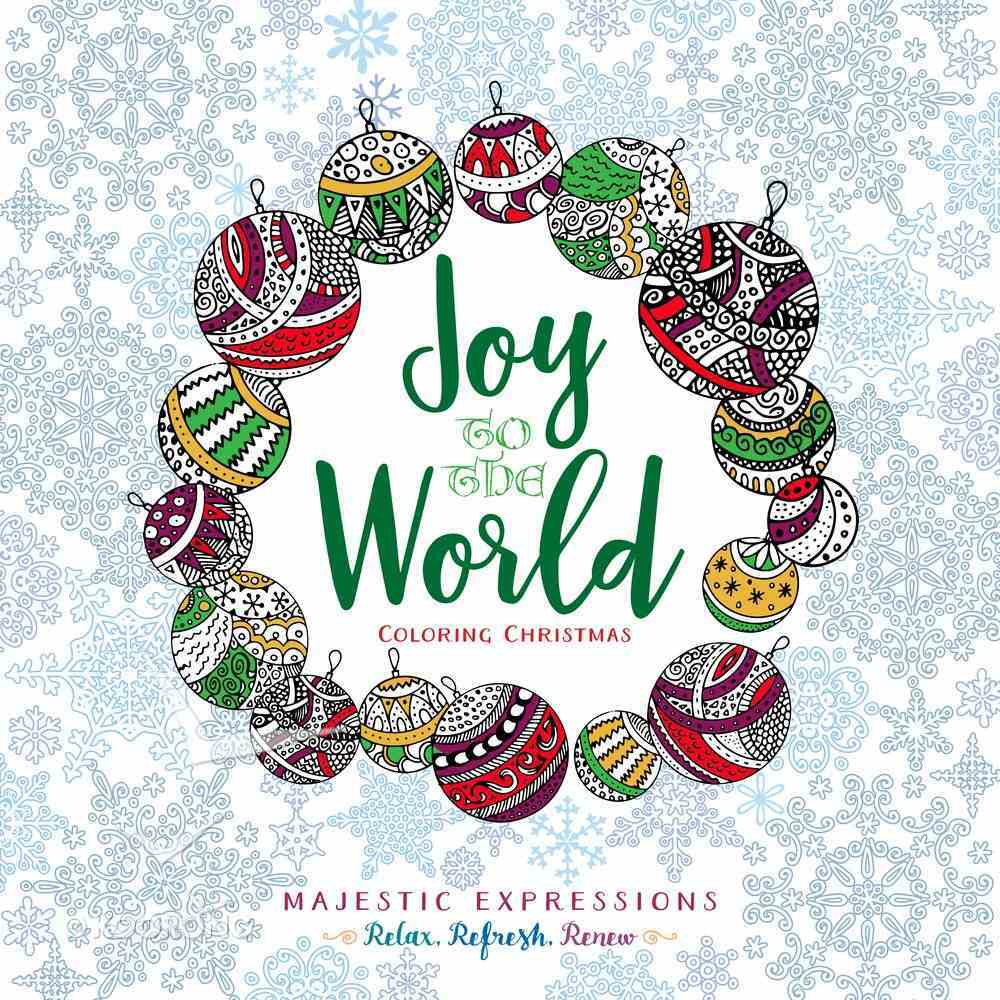 Joy to the World (Majestic Expressions) (Adult Coloring Books Series) Paperback