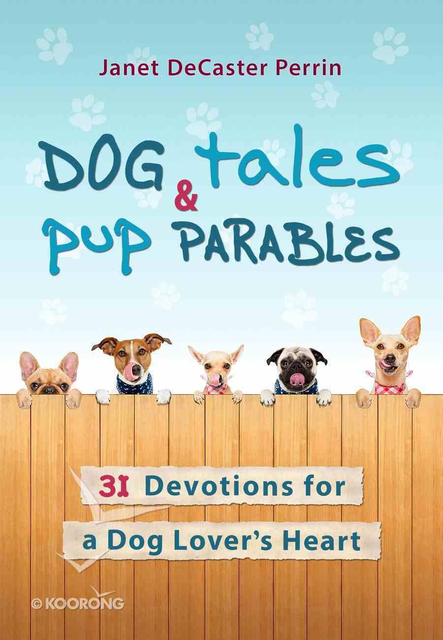 Dog Tales & Pup Parables Hardback