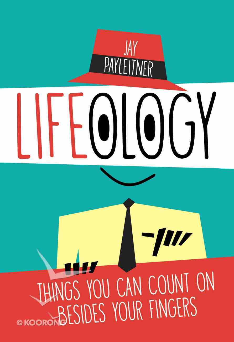 Lifeology: Things You Can Count on Besides Your Fingers Hardback