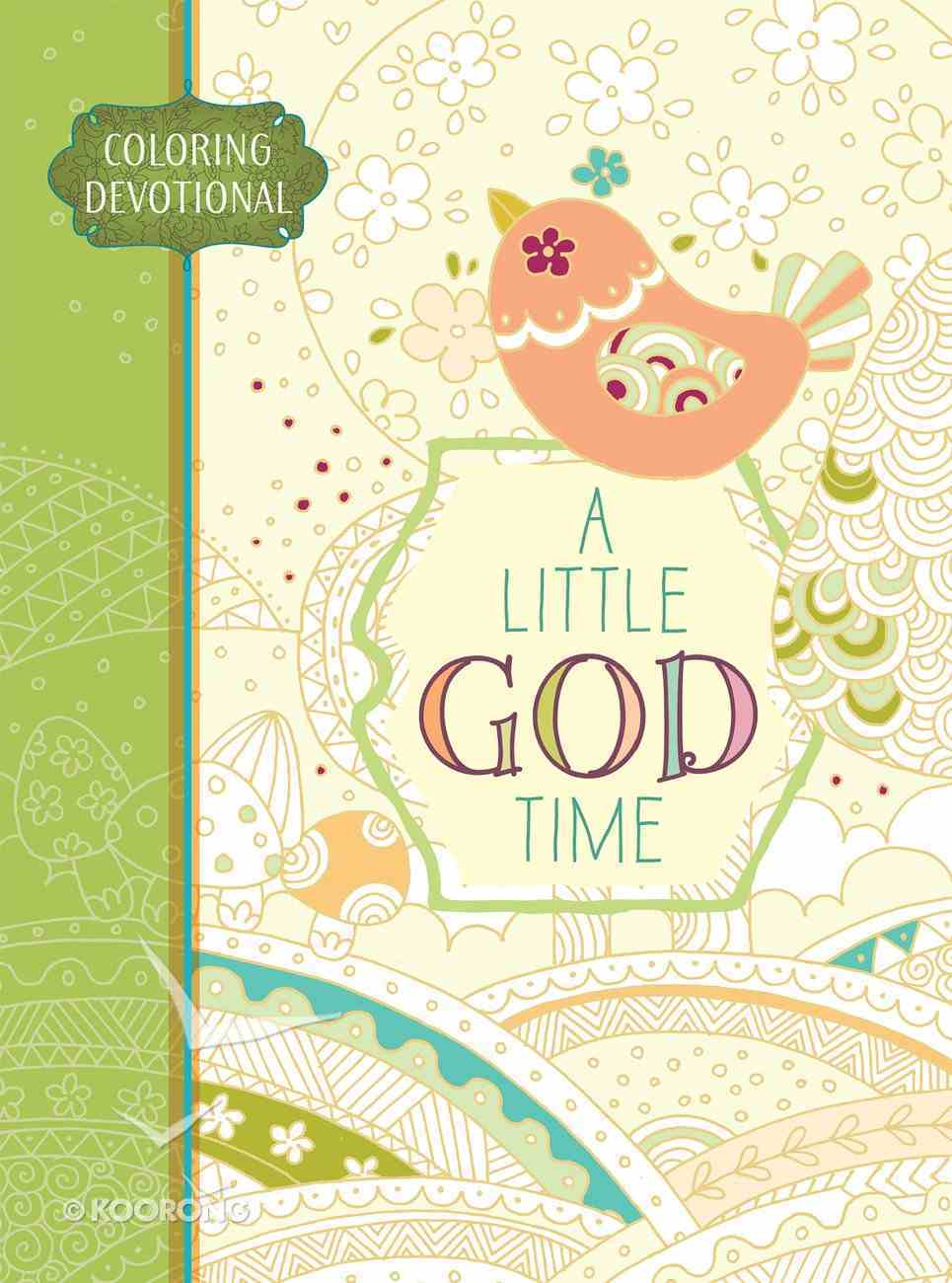 Adult Coloring Devotional: A Little God Time (Majestic Expressions) Hardback