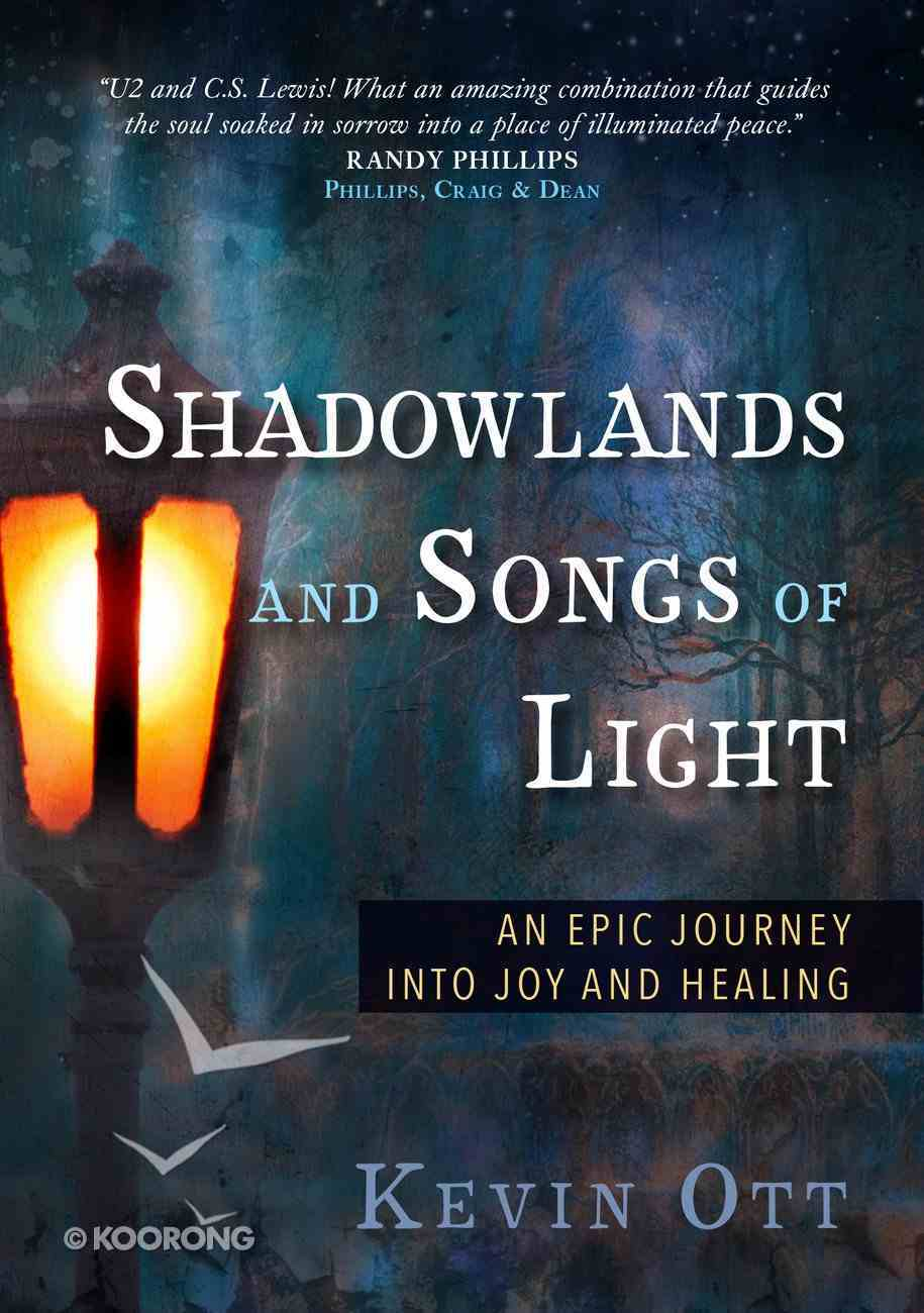 Shadowlands and Songs of Light Hardback