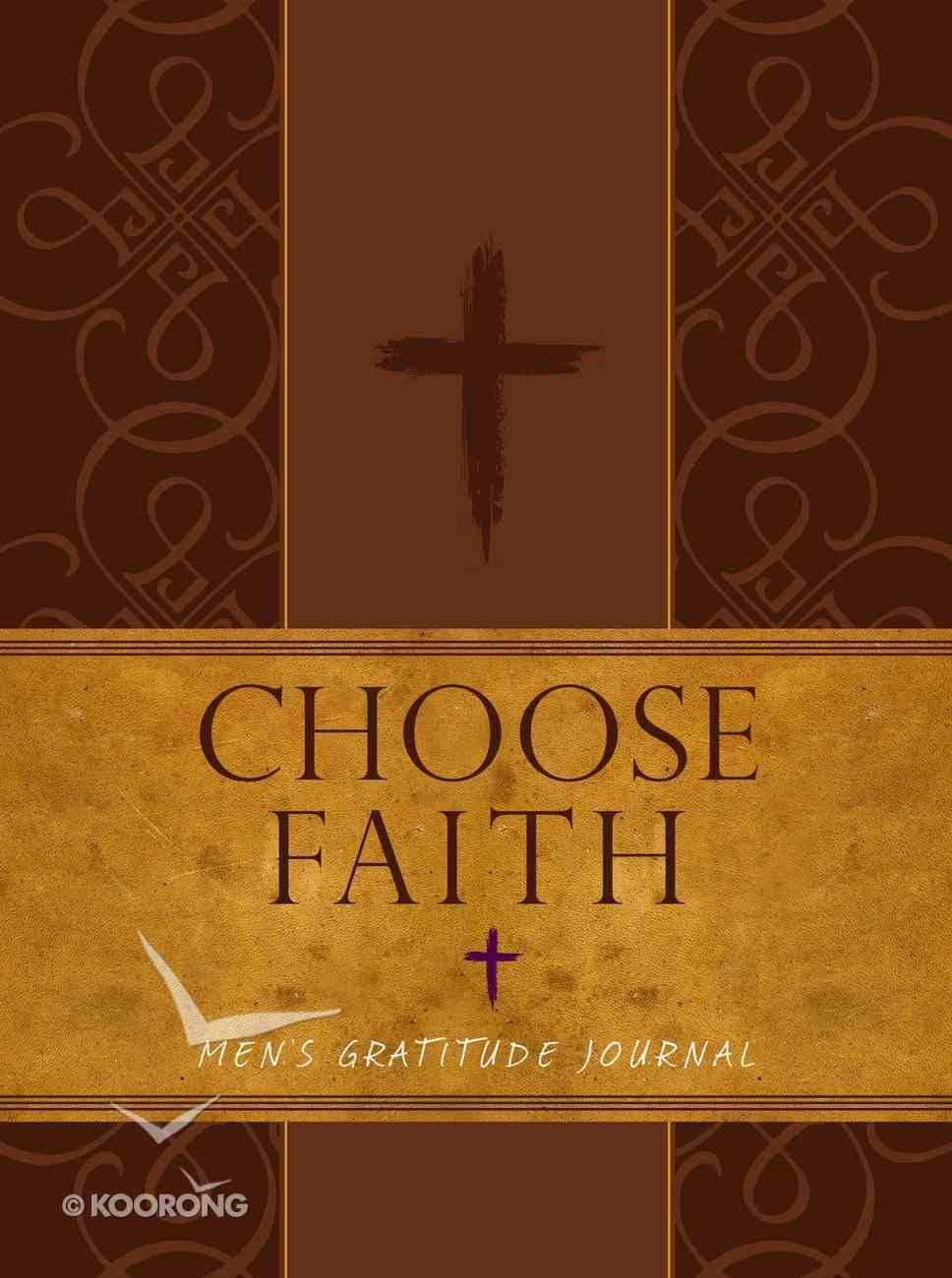 Journal: Choose Faith - Men's Gratitude Journal (Brown/tan) Imitation Leather
