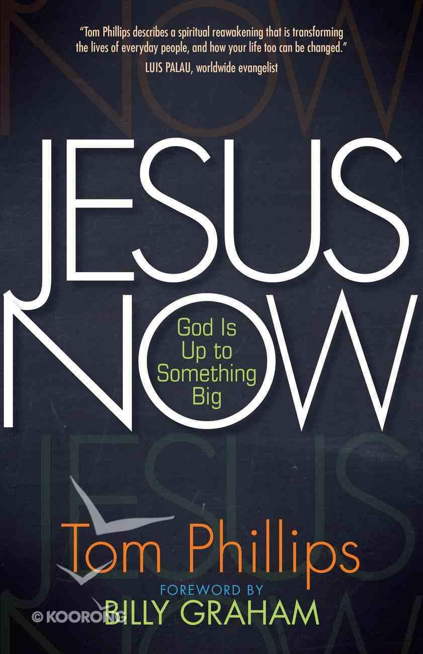 Jesus Now: God is Up to Something Big Paperback