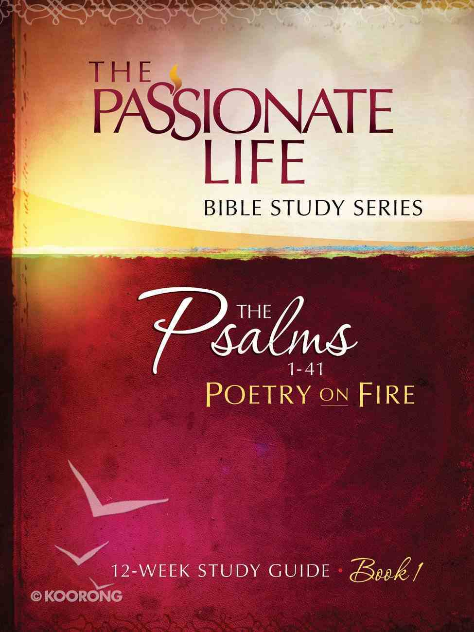 Psalms - Poetry on Fire (The Passionate Life Bible Study Series) eBook