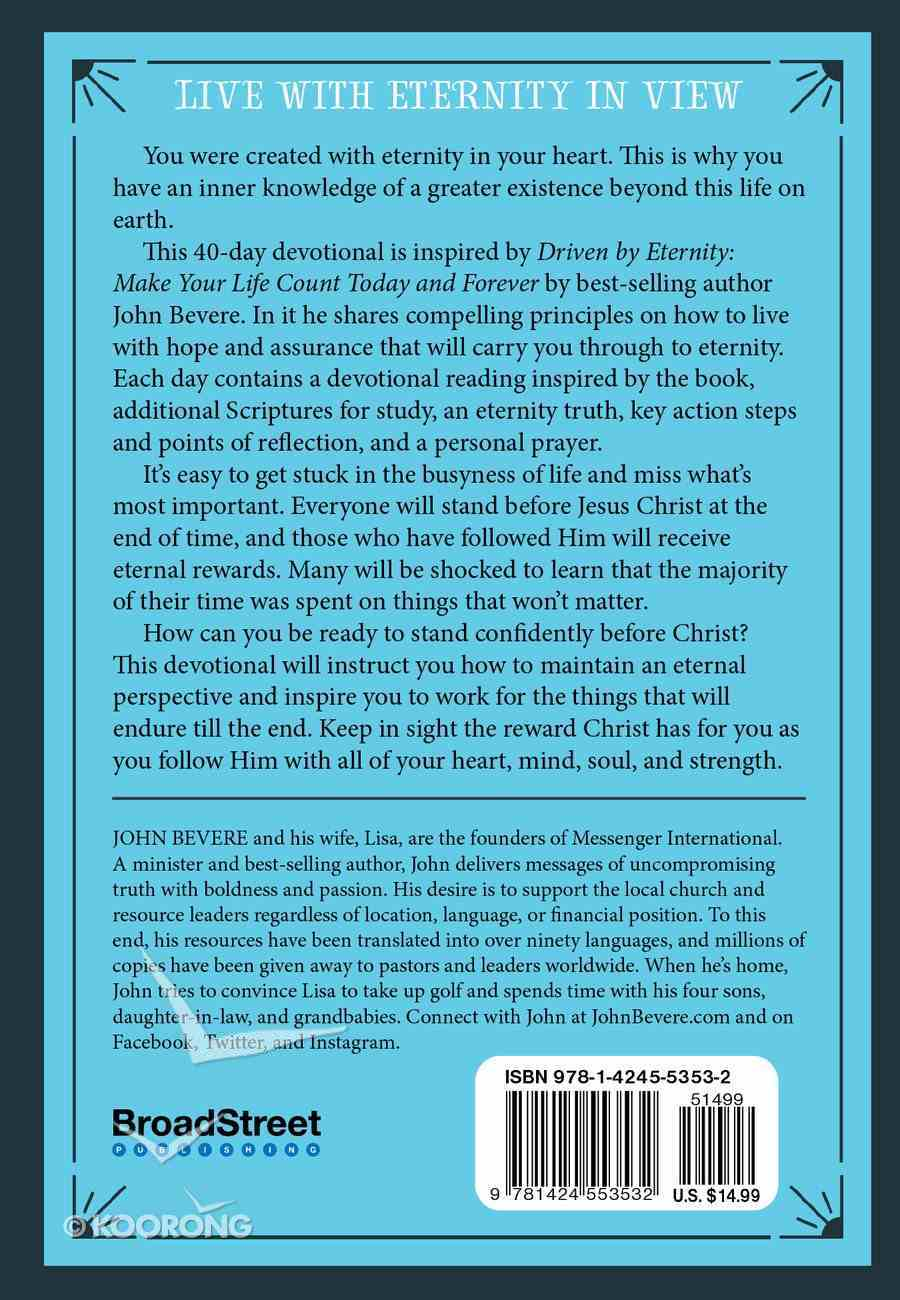 Driven By Eternity: 40 Day Devotional  Make Your Life Count Today and Forever Hardback