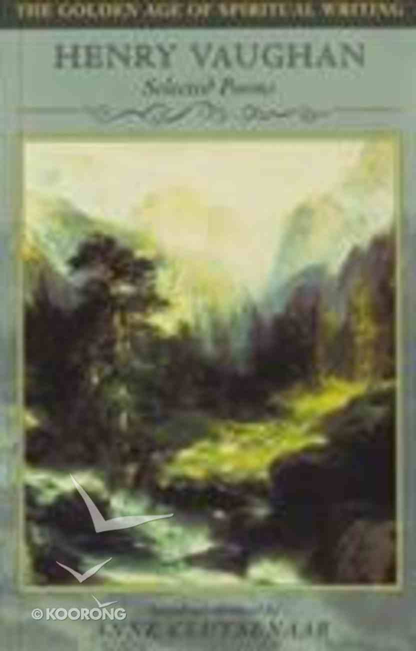 Golden Age of Spiritual Writing #05: Henry Vaughan Paperback