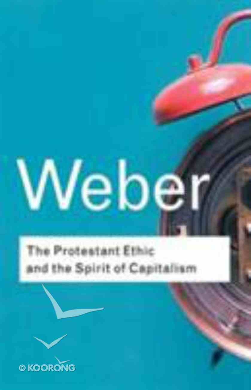 The Protestant Ethic and the Spirit of Capitalism Paperback