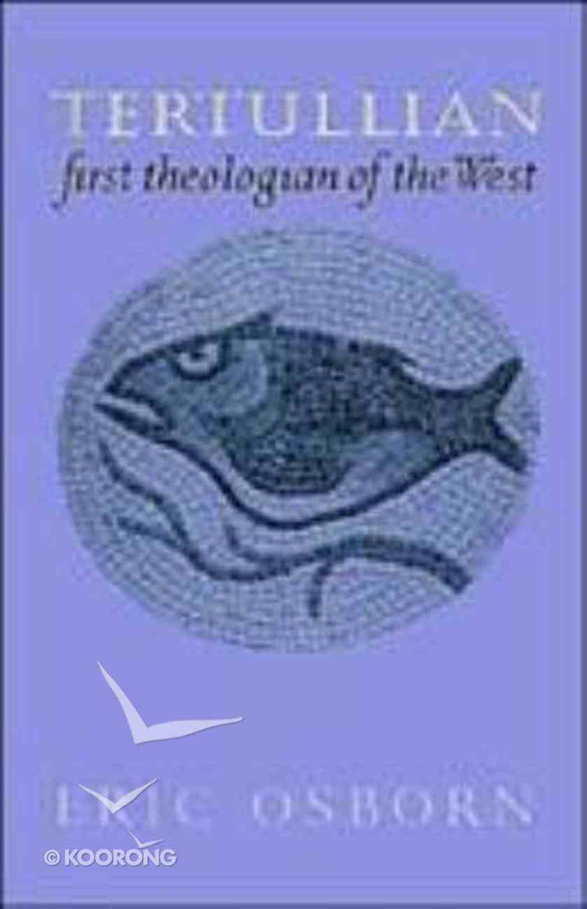 Tertullian: First Theologian of the West Paperback