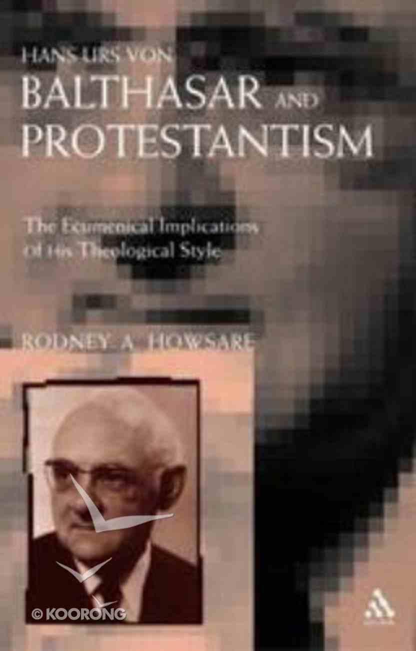 Hans Urs Von Balthasar and Protestantism Paperback
