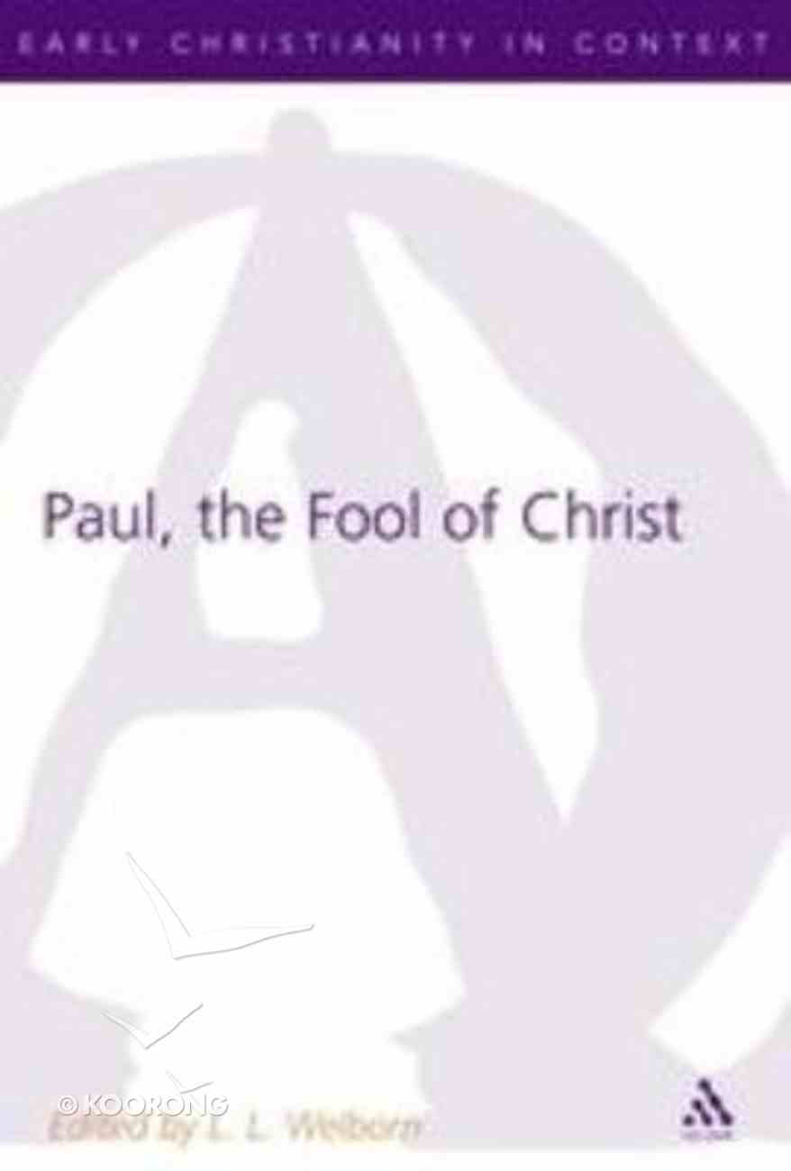 Paul, the Fool of Christ (Journal For The Study Of The New Testament Supplement Series) Paperback