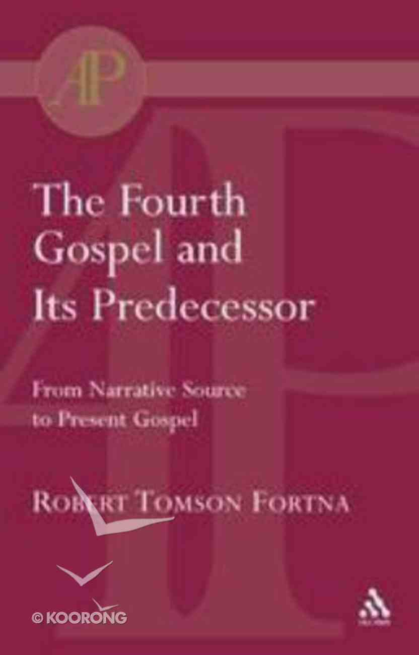 The Fourth Gospel and Its Predecessor Paperback