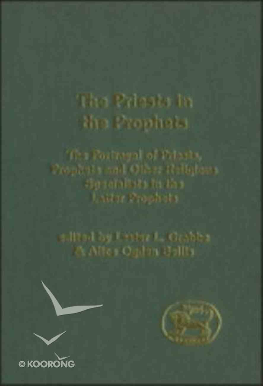 Priests in the Prophets (Journal For The Study Of The Old Testament Supplement Series) Hardback