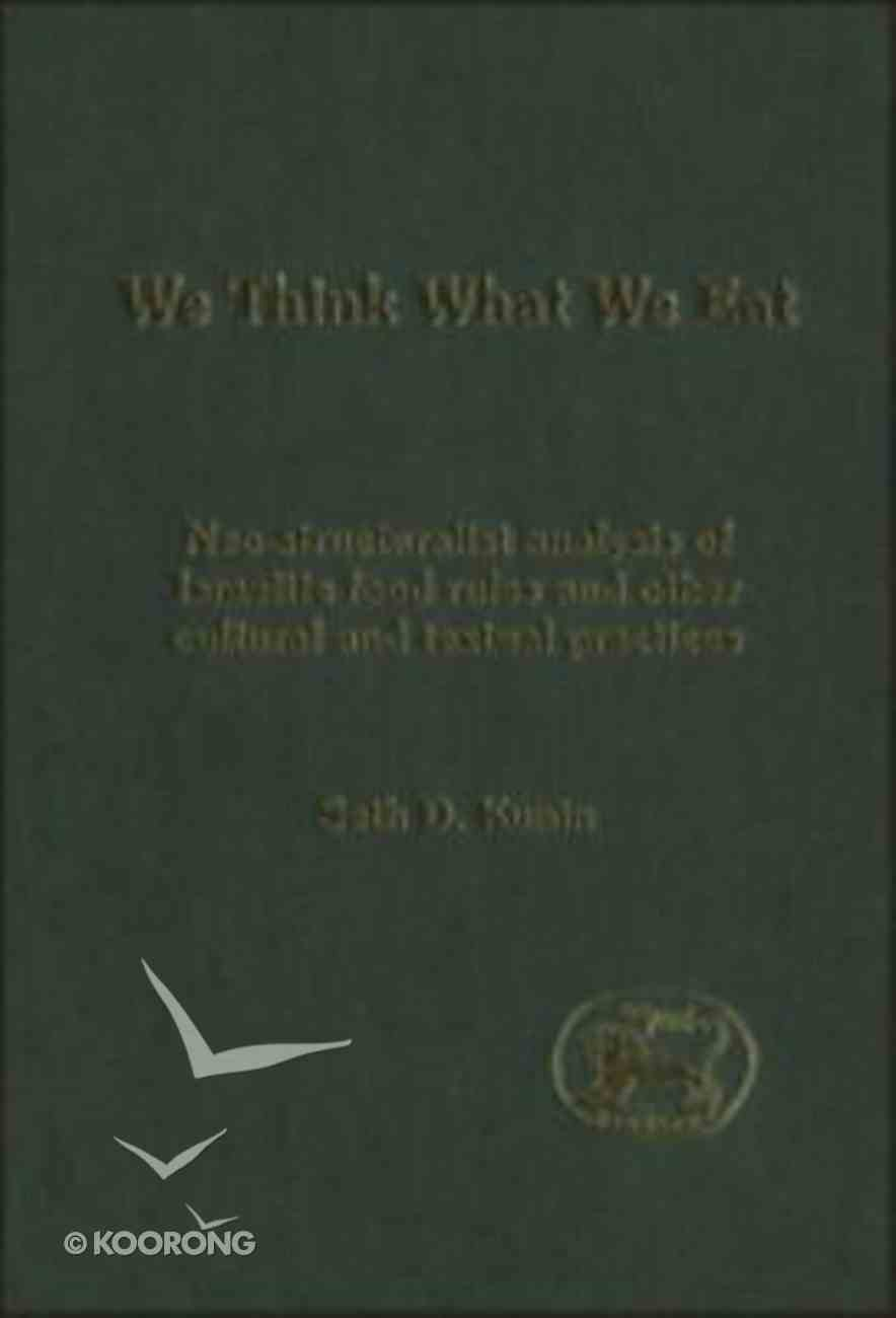 We Think What We Eat (Journal For The Study Of The Old Testament Supplement Series) Hardback
