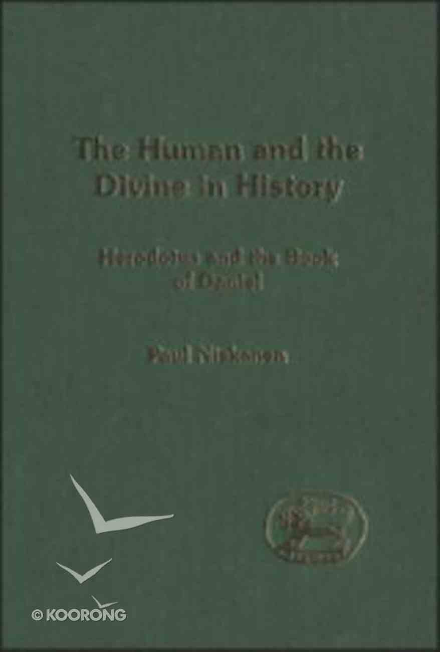The Human and the Divine in History (Journal For The Study Of The Old Testament Supplement Series) Hardback