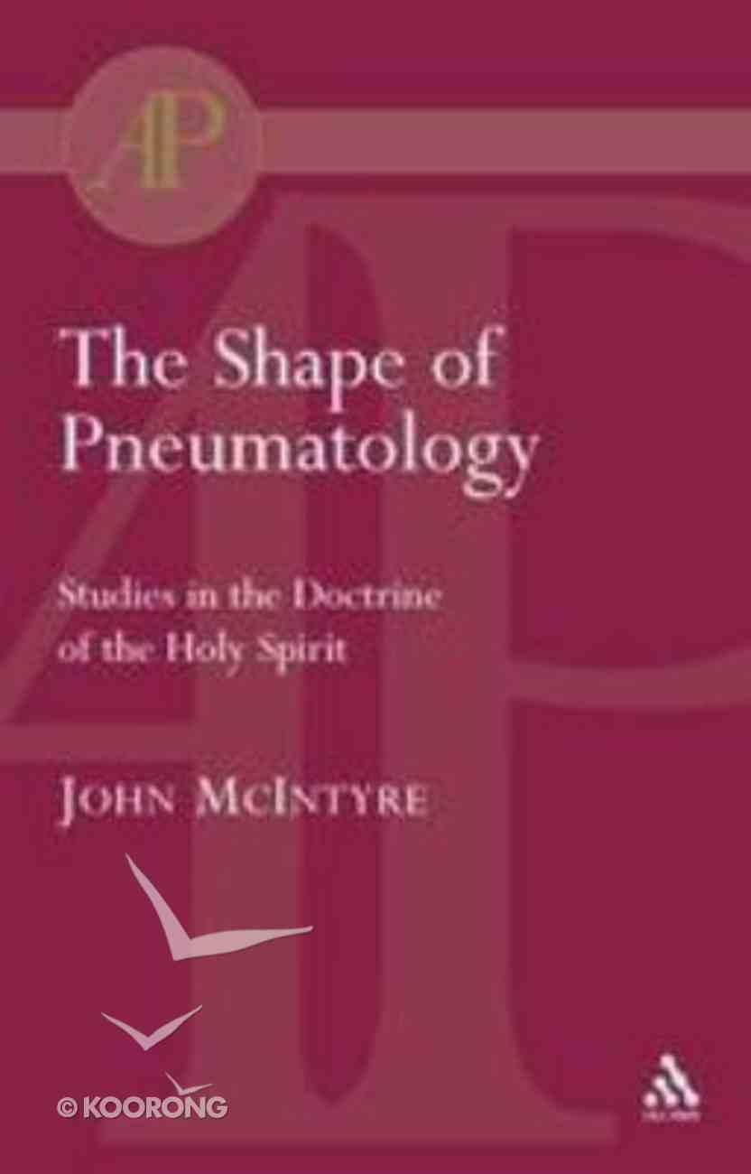 The Shape of Pneumatology Paperback