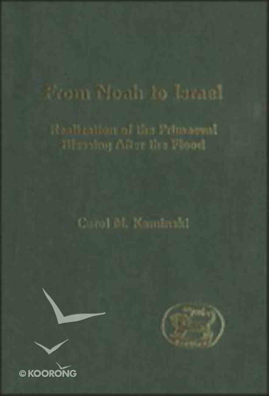 From Noah to Israel (Journal For The Study Of The Old Testament Supplement Series) Hardback