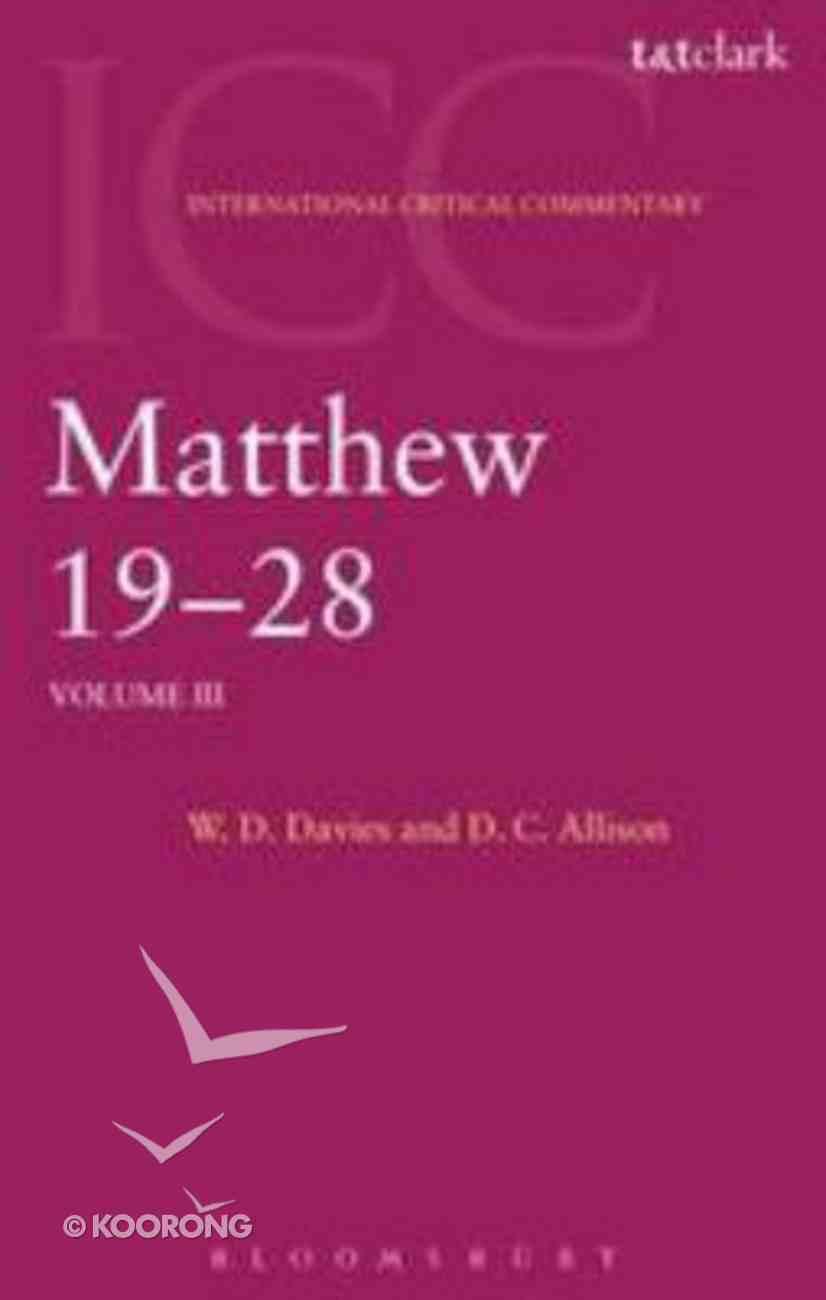 Matthew 19-28 (Volume 3) (International Critical Commentary Series) Paperback