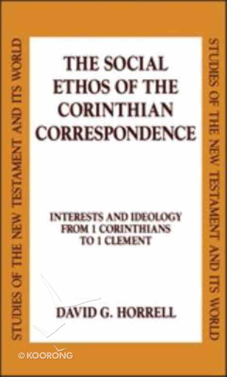 The Social Ethos of the Corinthian Correspondence Hardback