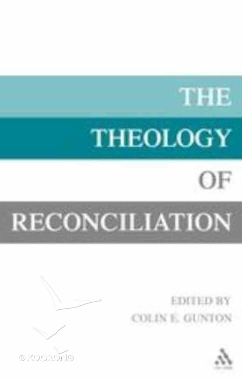 The Theology of Reconciliation Hardback