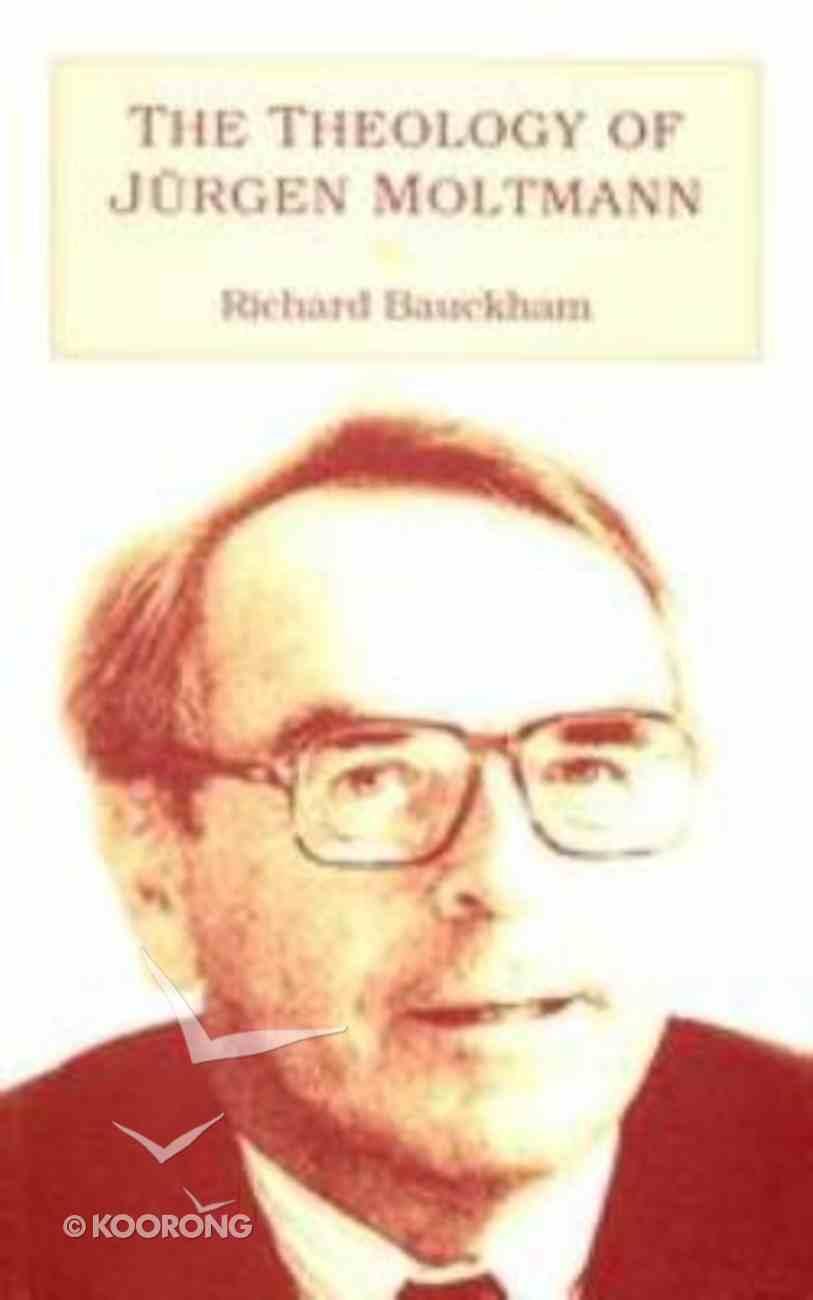 The Theology of Jurgen Moltmann Paperback