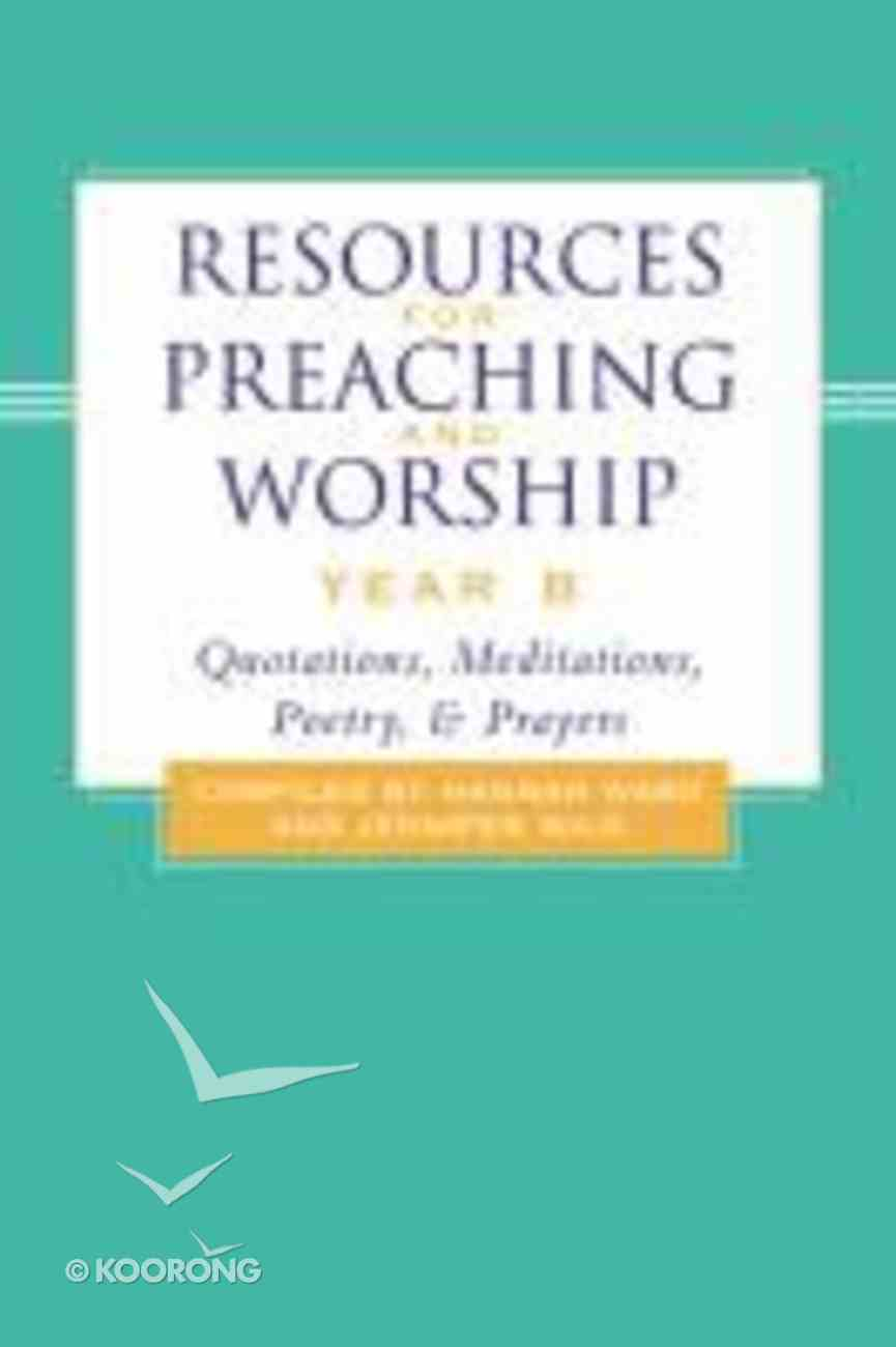 Resources For Preaching and Worship Year B Hardback